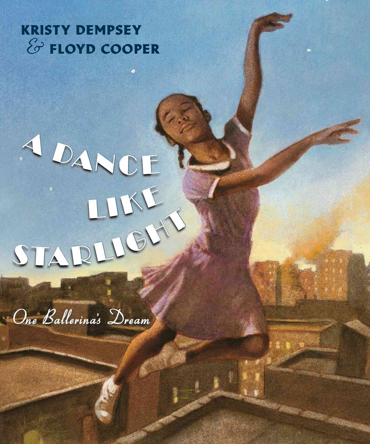 A Dance Like Starlight By Dempsey, Kristy/ Cooper, Floyd (ILT)