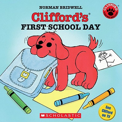 Clifford's First School Day By Bridwell, Norman