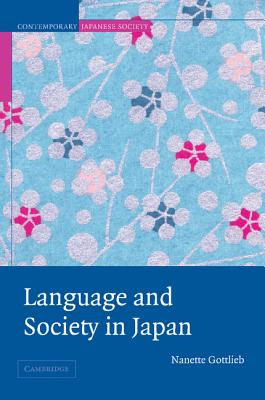 Language And Society In Japan By Gottlieb, Nanette